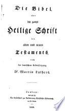 Die Bibel     nach der Deutschen Uebersetzung Dr  M  Luthers