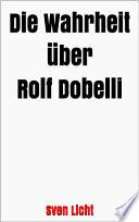 Die Wahrheit über Rolf Dobelli