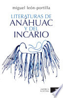 Literaturas de Anahuac y del Incario   Literatures of Anahuac and the Inca