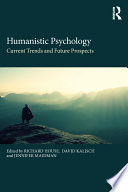 Humanistic Psychology State And The Future Of Humanistic
