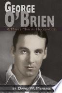 George O Brien   A Man s Man in Hollywood