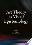 Art Theory As Visual Epistemology