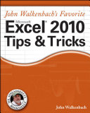 John Walkenbach s Favorite Excel 2010 Tips and Tricks