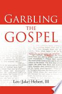 Garbling the Gospel