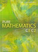Pure Mathematics C1 C2
