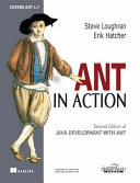 Ant in Action: Second Edition of Java Development with Ant