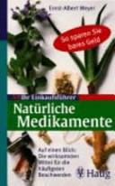 Ihr Einkaufsführer: Natürliche Medikamente