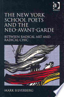 The New York School Poets and the Neo-avant-garde York School Poets Mark Silverberg Analyzes The Work