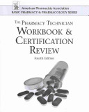 The Pharmacy Technician Workbook and Certification Review