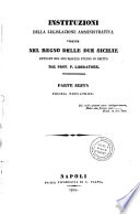 Instituzioni della legislazione amministrativa vigente nel Regno delle Due Sicilie