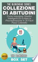 Collezione di Abitudini  Come Impostare Obiettivi Intelligenti Ed Evitare la Procrastinazione In 30 Facili Passi Cofanetto