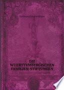 Die Wuerttembergischen Familien-Stiftungen