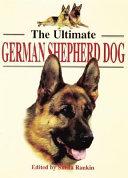 The Ultimate German Shepherd Dog