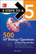 5 Steps to a 5 500 AP Biology Questions to Know by Test Day  2nd edition
