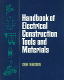 Handbook of Electrical Construction Tools and Materials