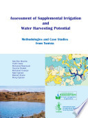 Assessment of supplemental irrigation and water harvesting potential  Methodologies and case studies from Tunisia