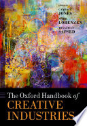The Oxford Handbook Of Creative Industries : recognised increasingly by governments, firms...