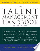 The Talent Management Handbook  Third Edition  Making Culture a Competitive Advantage by Acquiring  Identifying  Developing  and Promoting the Best People