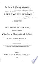 A Review of the Evidence Taken Before a Committee of the House of Commons in Relation to the State of Education in Manchester and Salford