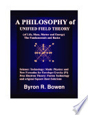 A PHILOSOPHY OF UNIFIED FIELD THEORY of  Life  Mass  Matter and Energy