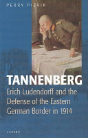 Tannenberg : historical battle. the actions of erich...