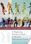 A Beginning Teacher s Guide to Special Educational Needs