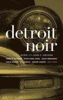 Detroit Noir Fiction By Writers Such As Joyce Carol Oates