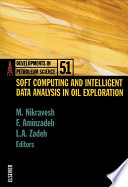 Soft Computing And Intelligent Data Analysis In Oil Exploration book