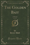 The Golden Bait  Vol  1 of 3