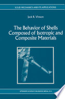 The Behavior of Shells Composed of Isotropic and Composite Materials