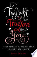 Twilight  True Love and You