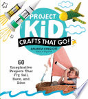 Project Kid  Crafts That Go