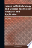Issues in Biotechnology and Medical Technology Research and Application  2011 Edition