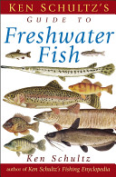 Ken Schultz s Field Guide to Freshwater Fish