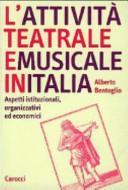 L' attività teatrale e musicale in Italia