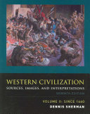 Western Civilization  Sources  Images  and Interpretations  Volume 2  Since 1660
