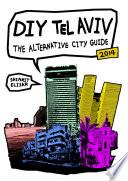 DIY Tel Aviv - The alternative city guide