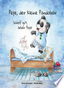 Pepe, der kleine Pandabär - Schlaf gut, lieber Pepe