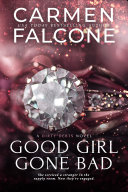 Good Girl Gone Bad : of how she should behave, but all that...