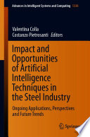 Impact And Opportunities Of Artificial Intelligence Techniques In The Steel Industry
