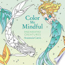 Color Me Mindful: Enchanted Creatures : are ready for you to...