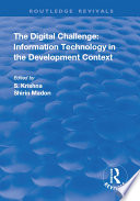 The Digital Challenge Information Technology In The Development Context book