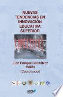 Nuevas tendencias en innovaci  n educativa superior