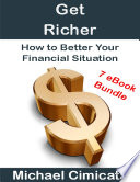 Get Richer  How to Better Your Financial Situation  7 eBook Bundle