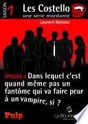 Pisode 4 Dans Lequel C Est Quand M Me Pas Un Fant Me Qui Va Faire Peur Un Vampire Si