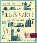 How To Be An Illustrator : all areas of the job...