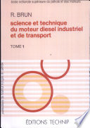 Science et technique du moteur diesel industriel et de transport  Tome 1