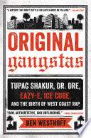 Original Gangstas : definitive history of the la gangsta...