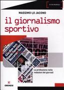 Il giornalismo sportivo. La professione nelle redazioni dei giornali