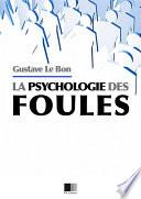 Psychologie des Foules Etude Sur La Psychologie Des